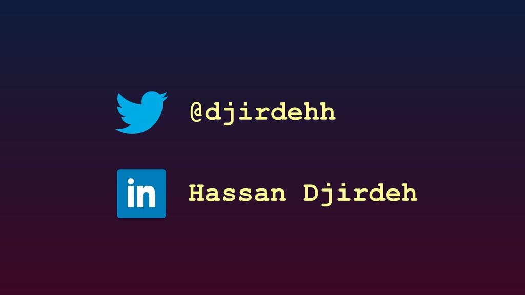 @djirdehh Hassan Djirdeh