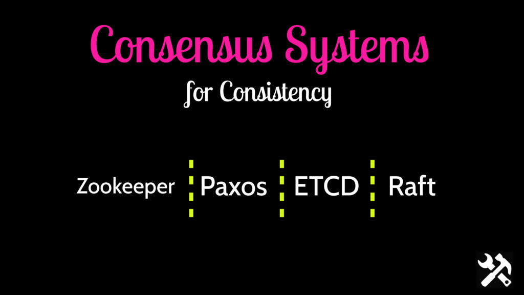 Consensus Systems for Consistency Paxos ETCD Zo...