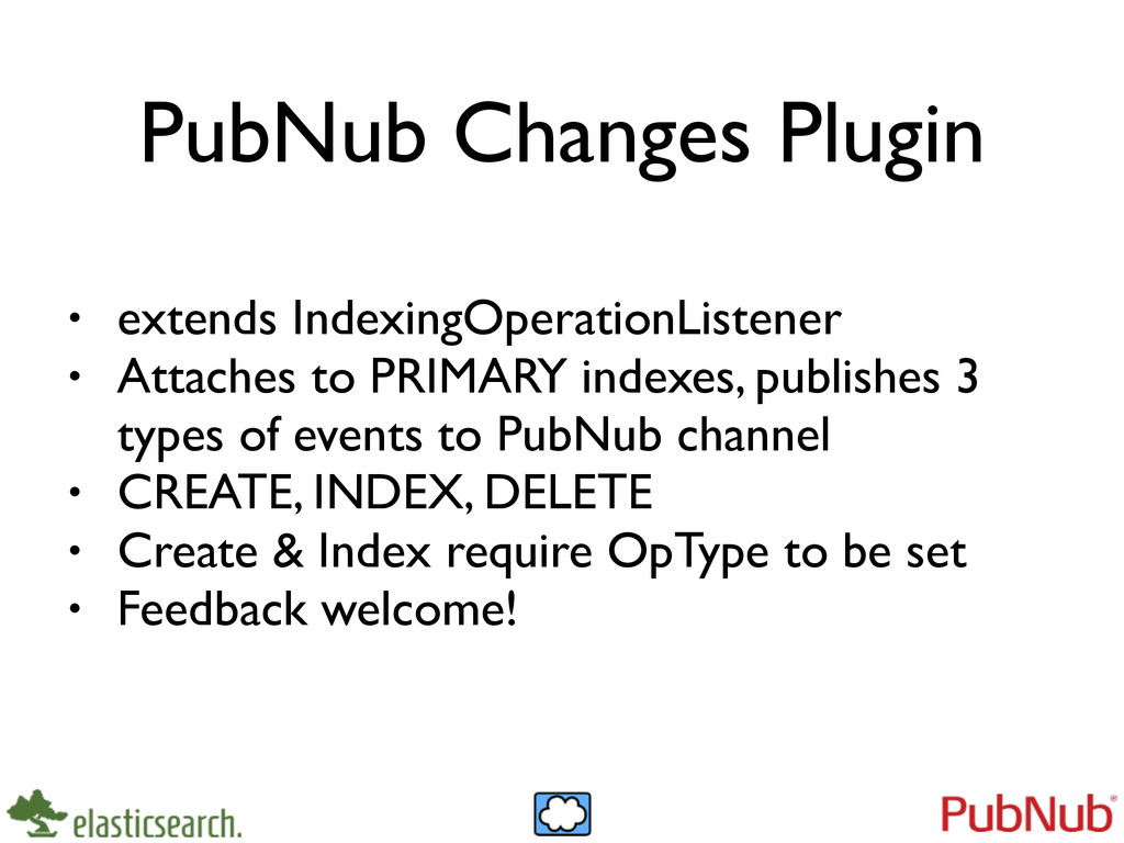 PubNub Changes Plugin • extends IndexingOperati...