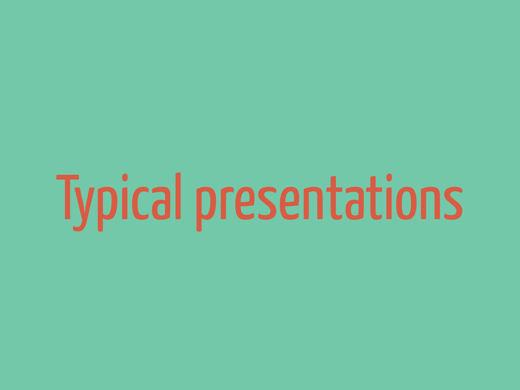 Typical presentations