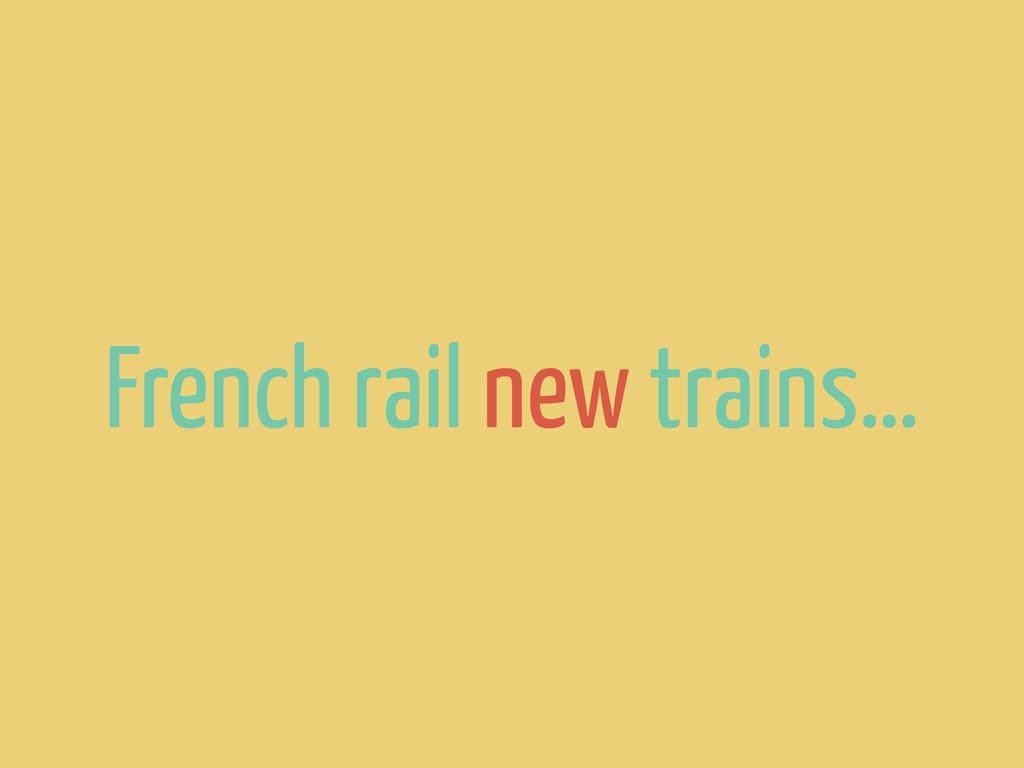 French rail new trains…