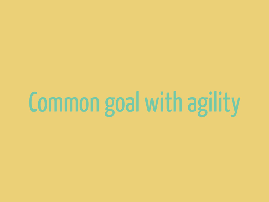 Common goal with agility