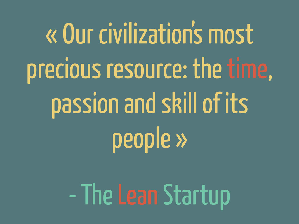 - The Lean Startup « Our civilization's most pr...