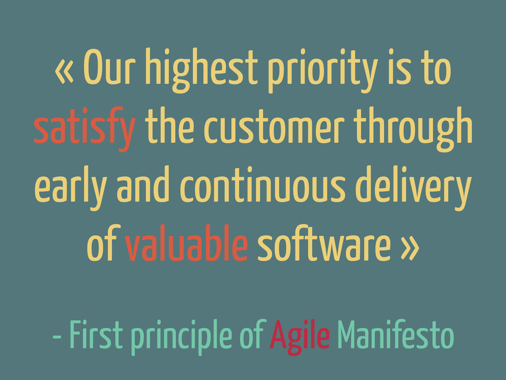 - First principle of Agile Manifesto « Our high...