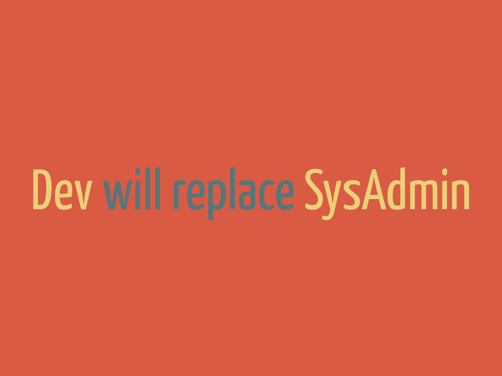 Dev will replace SysAdmin