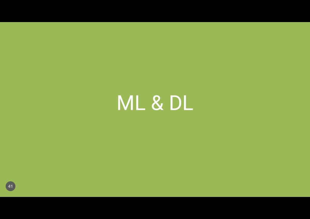ML & DL 41