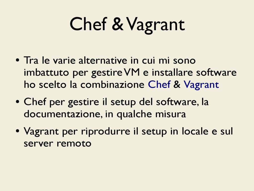 Chef & Vagrant ● Tra le varie alternative in cu...