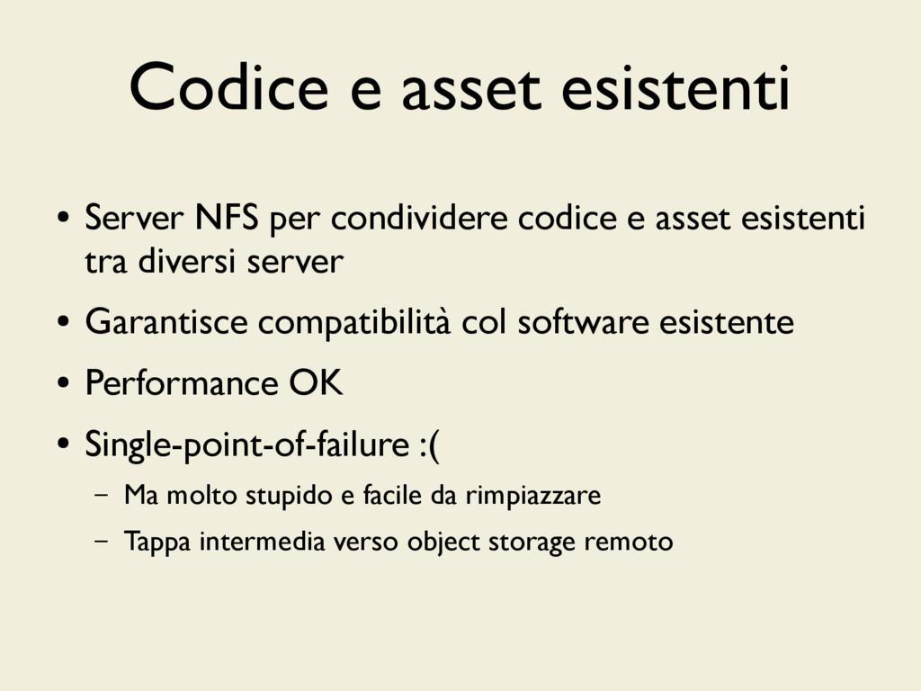 Codice e asset esistenti ● Server NFS per condi...