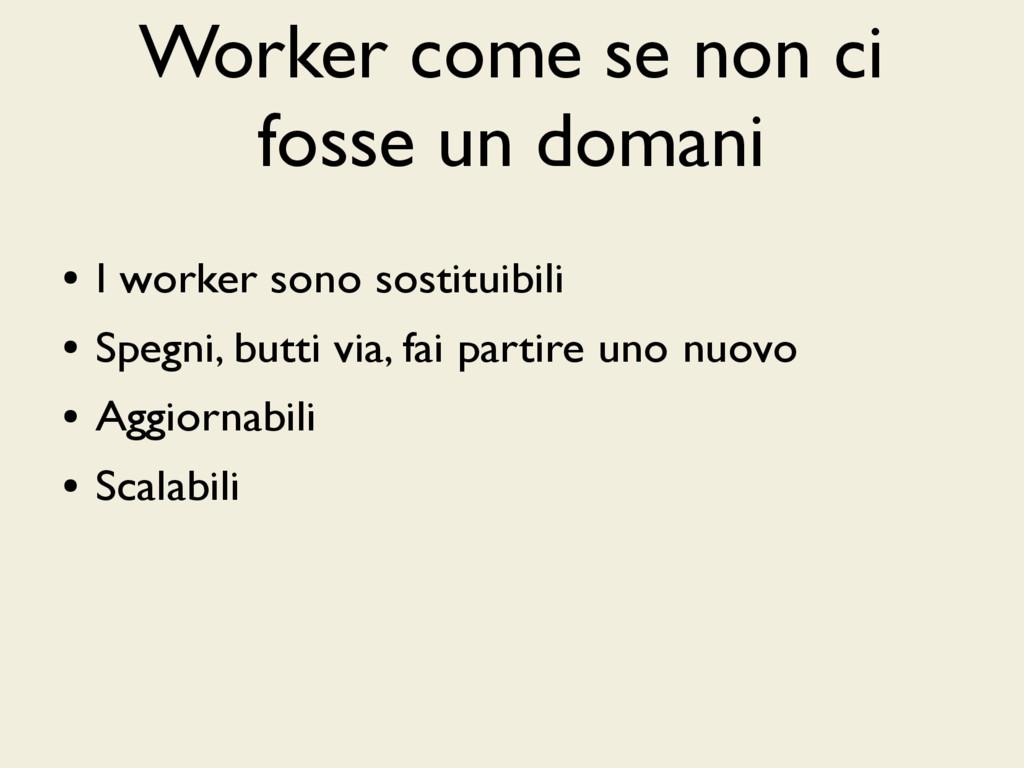 Worker come se non ci fosse un domani ● I worke...