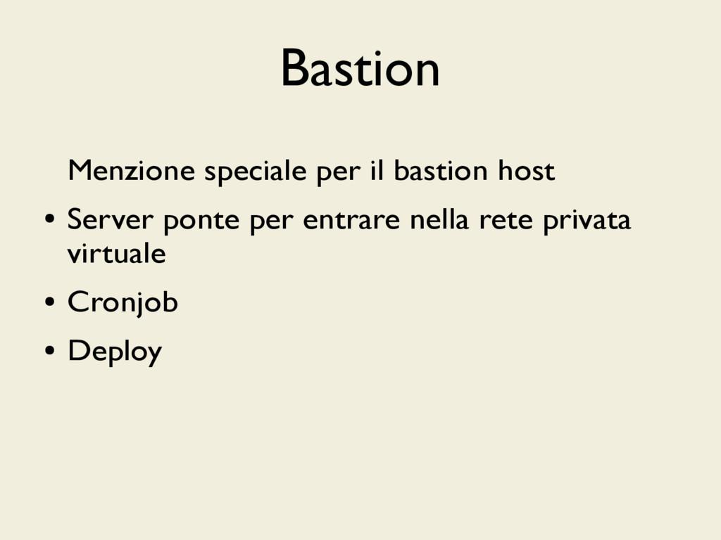 Bastion Menzione speciale per il bastion host ●...
