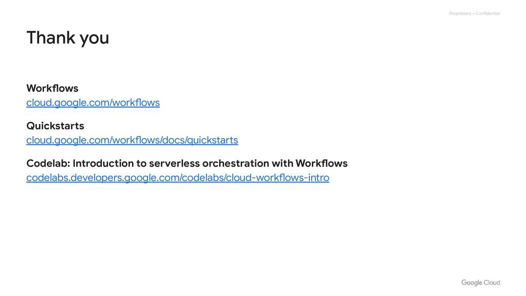 Proprietary + Confidential Workflows cloud.goog...