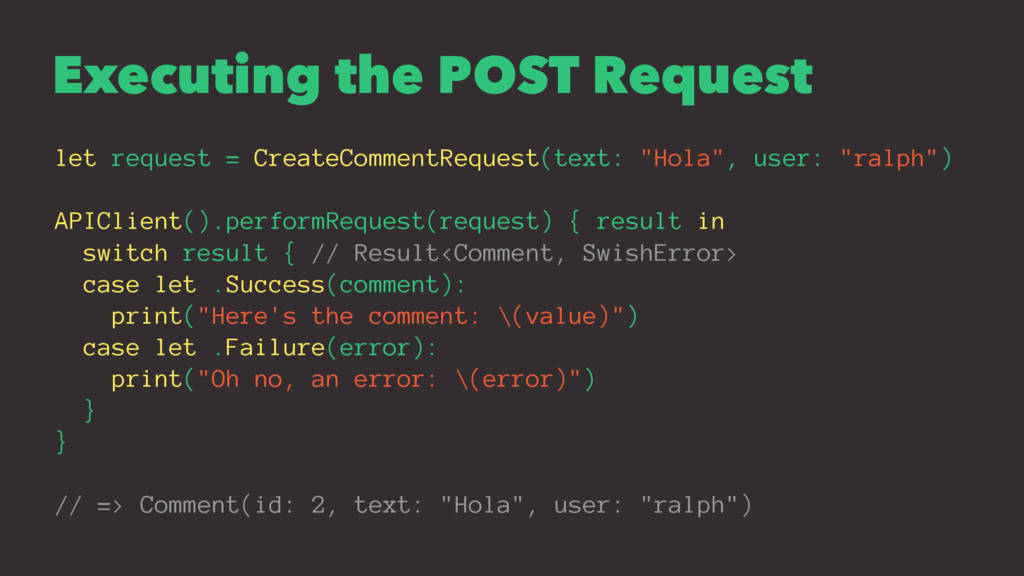 Executing the POST Request let request = Create...