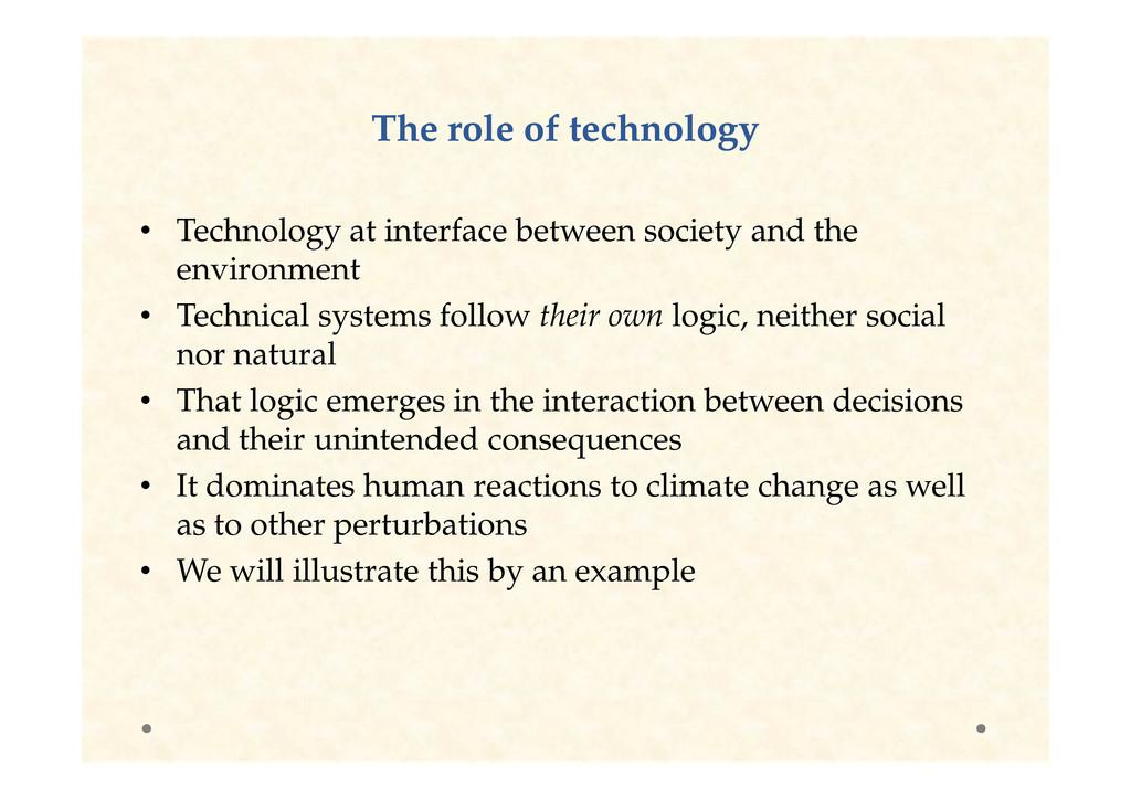 The role of technology The role of technology •...