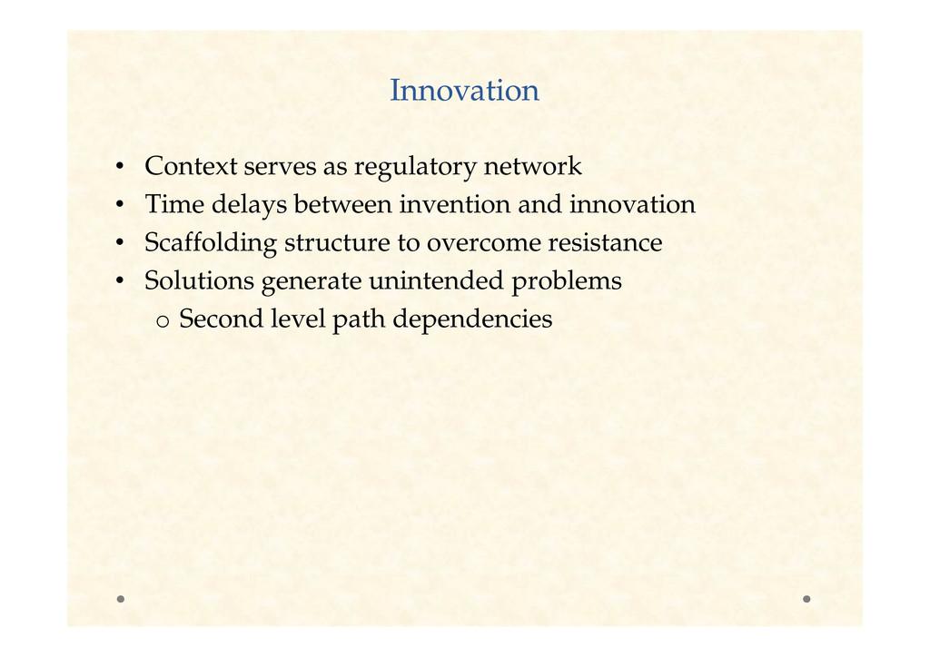 Innovation Innovation • Context serves as regul...