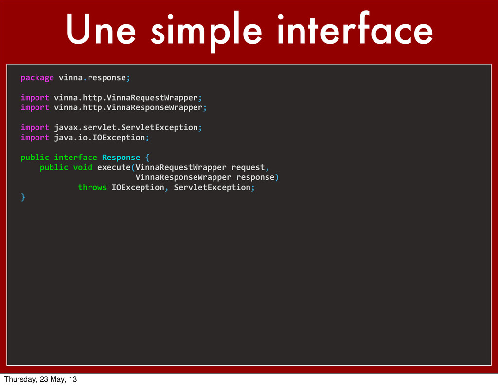 Une simple interface package vinna.response;...