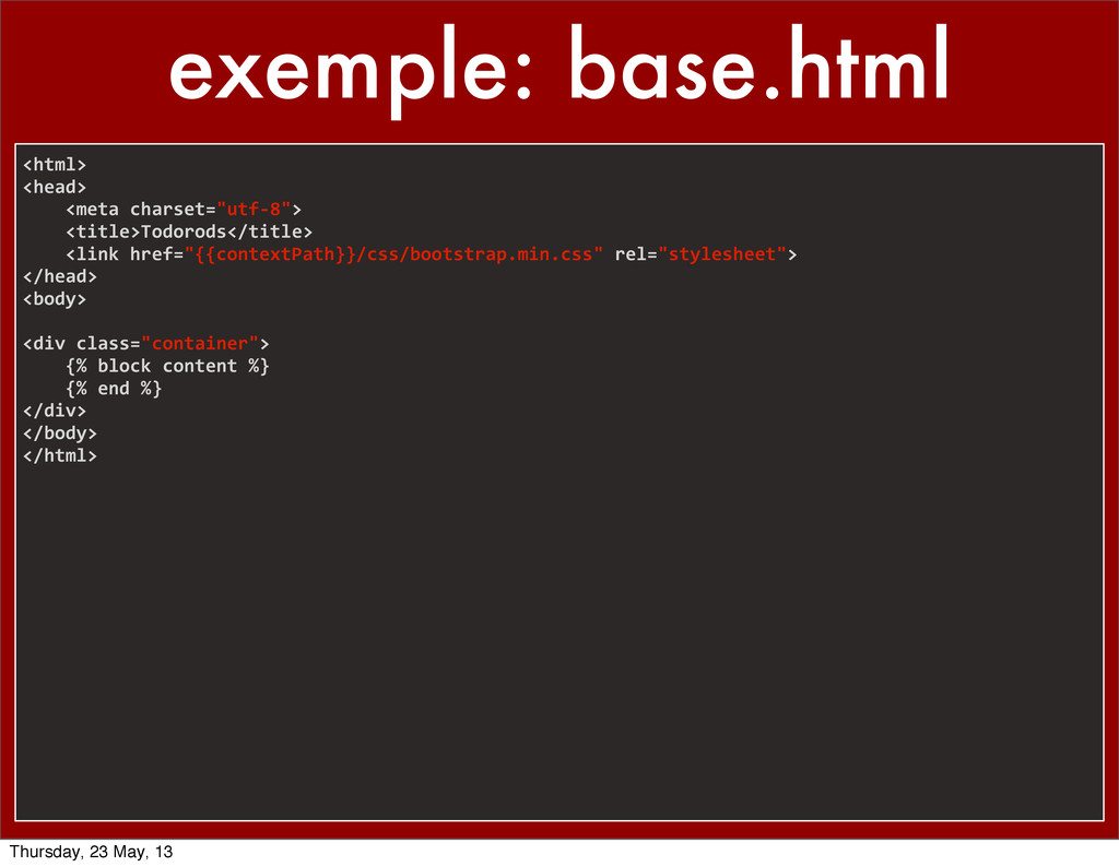 exemple: base.html <html> <head>    ...