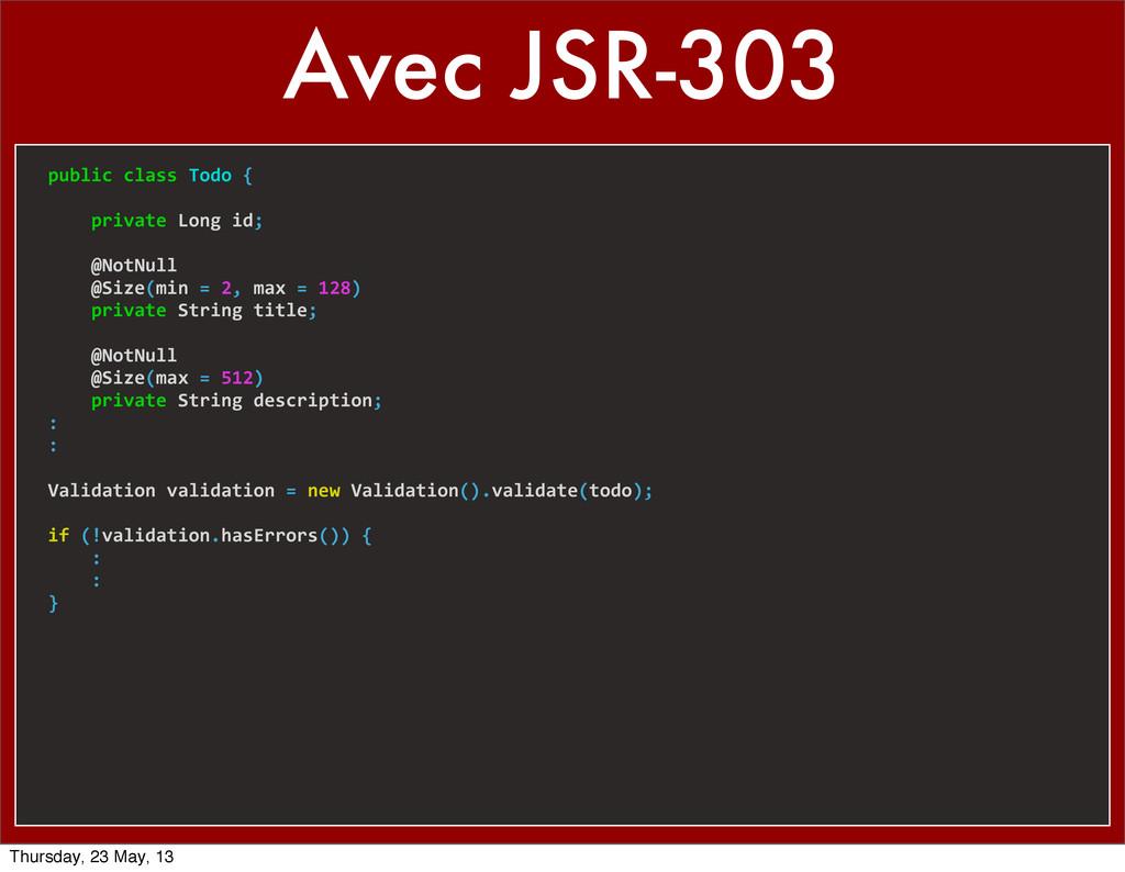 Avec JSR-303 public class Todo {  ...