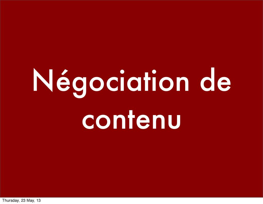 Négociation de contenu Thursday, 23 May, 13