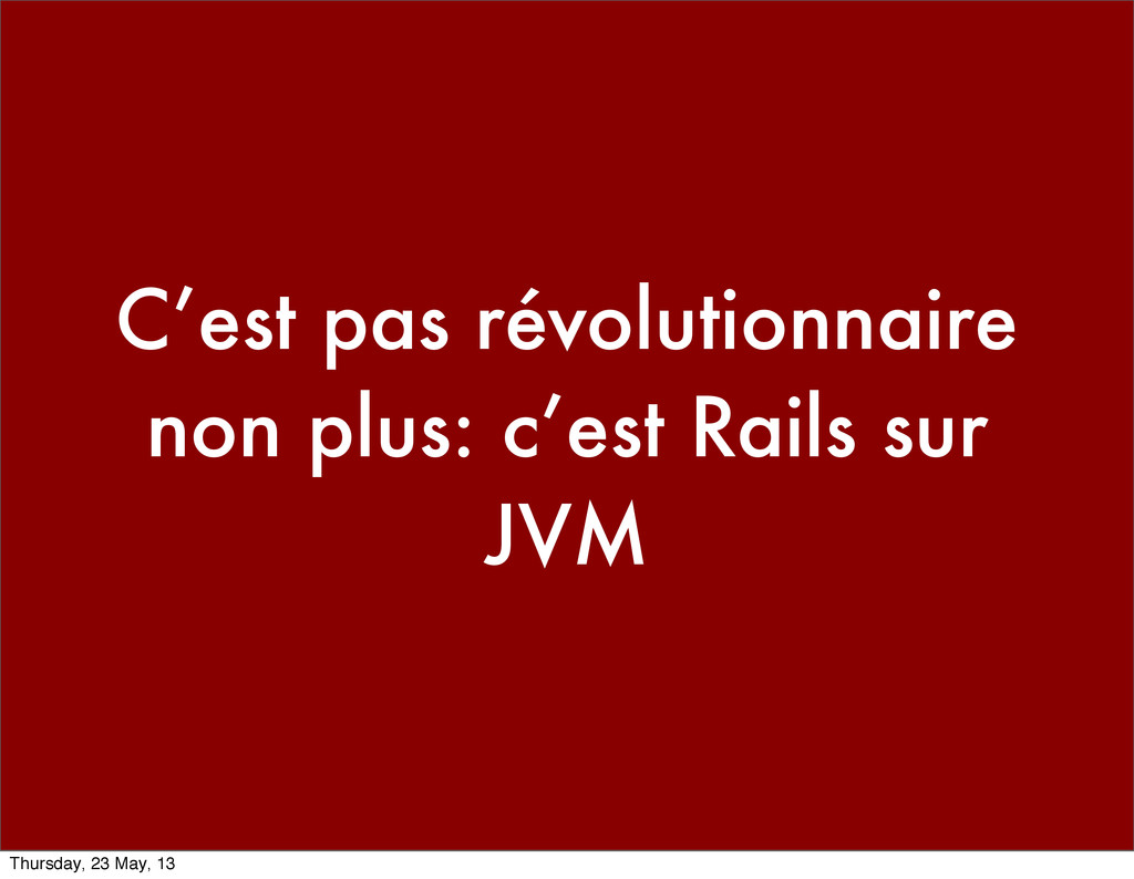 C'est pas révolutionnaire non plus: c'est Rails...