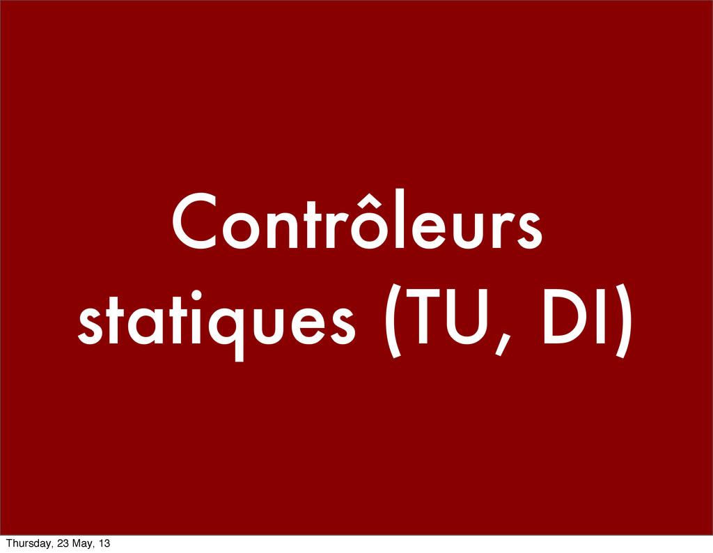 Contrôleurs statiques (TU, DI) Thursday, 23 May...