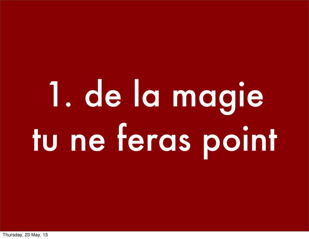 1. de la magie tu ne feras point Thursday, 23 M...