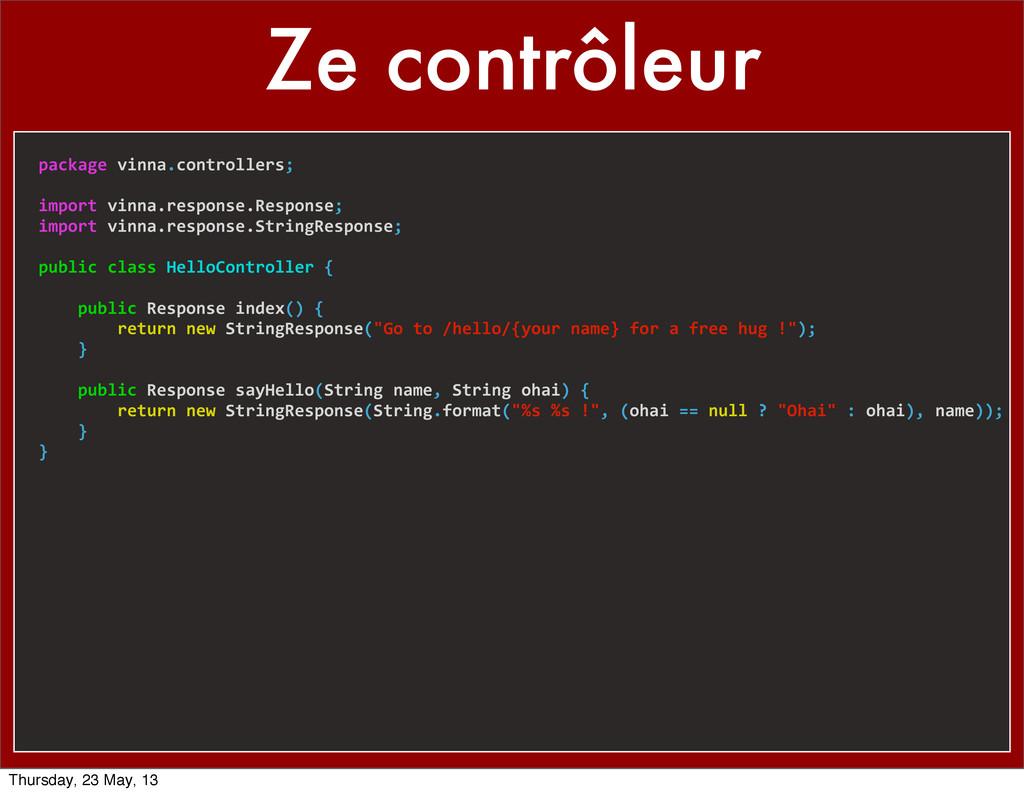 Ze contrôleur package vinna.controllers; imp...