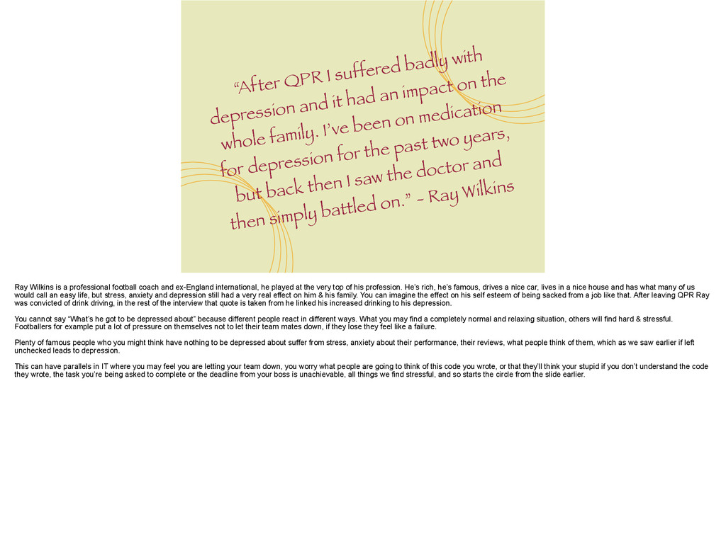 """""""After QPR I suffered badly with depression and..."""