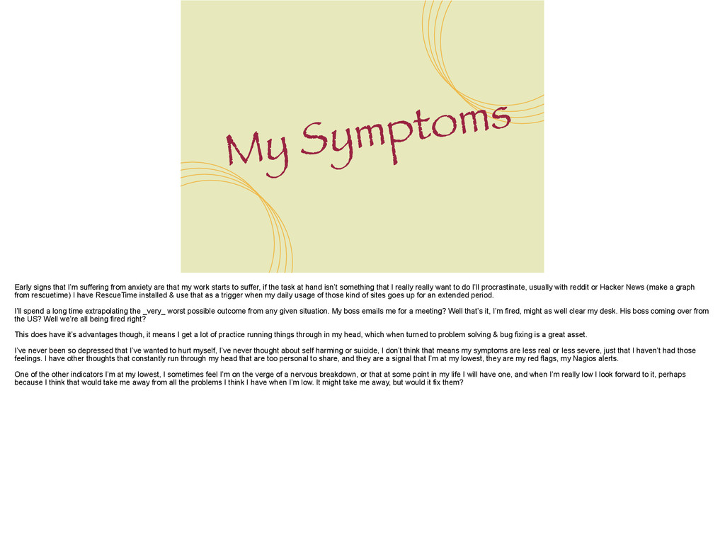 My Symptoms Early signs that I'm suffering from...