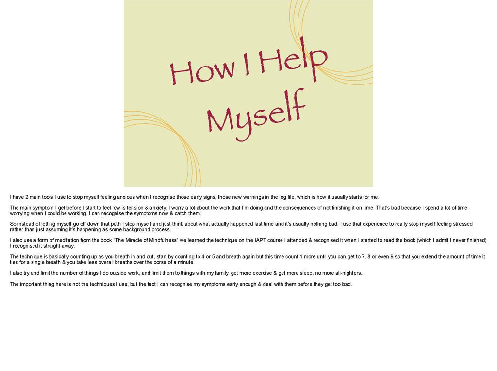 How I Help Myself I have 2 main tools I use to ...