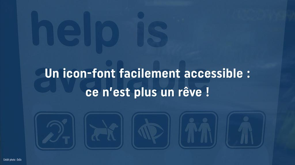 Un icon-font facilement accessible : ce n'est p...