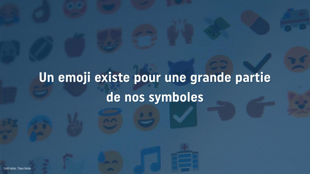 Un emoji existe pour une grande partie de nos ...