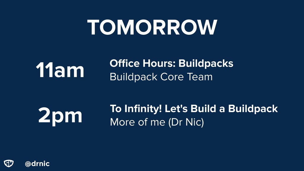 @drnic To Infinity! Let's Build a Buildpack More...