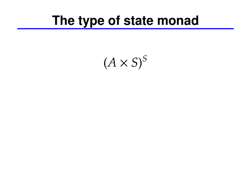 The type of state monad (A × S)S