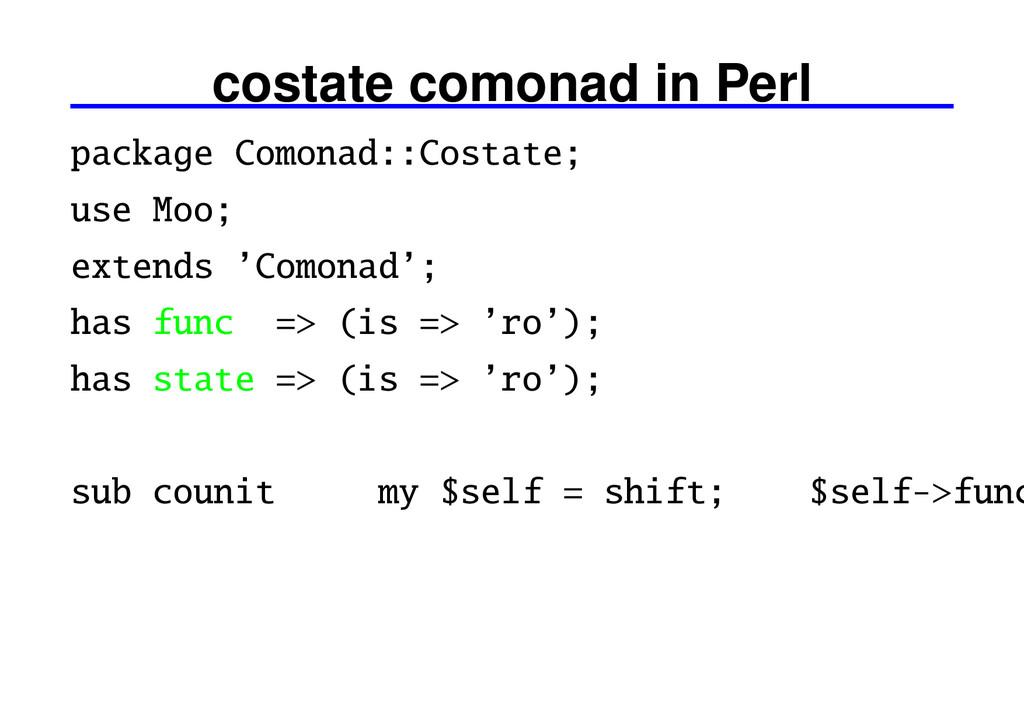 costate comonad in Perl package Comonad::Costat...