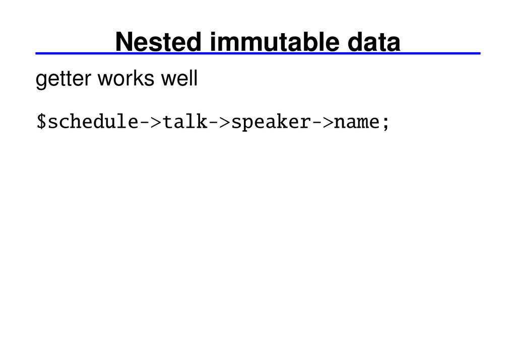 Nested immutable data getter works well $schedu...