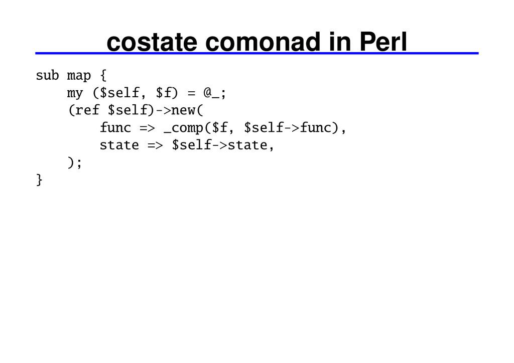 costate comonad in Perl sub map { my ($self, $f...