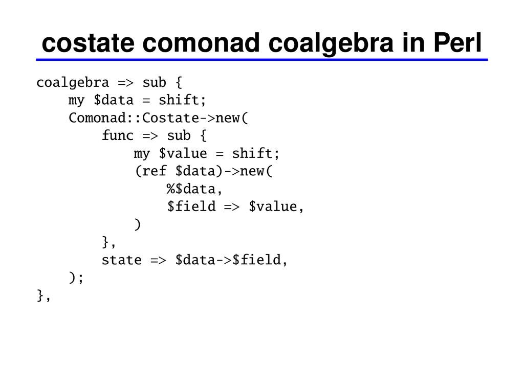 costate comonad coalgebra in Perl coalgebra => ...