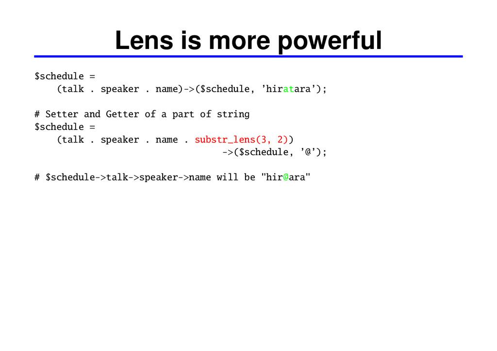 Lens is more powerful $schedule = (talk . speak...
