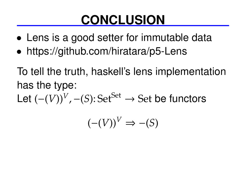 CONCLUSION • Lens is a good setter for immutabl...