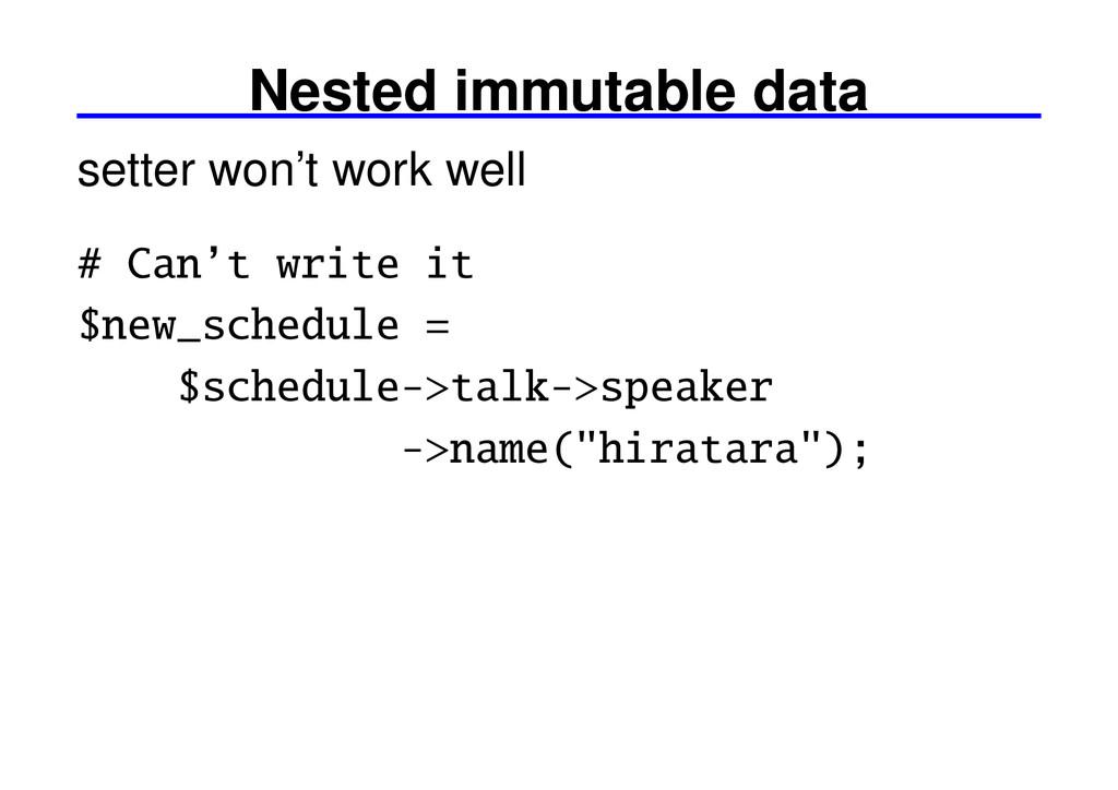 Nested immutable data setter won't work well # ...