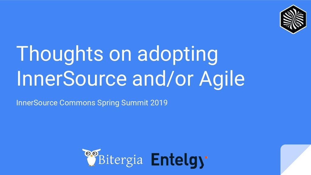 Thoughts on adopting InnerSource and/or Agile I...