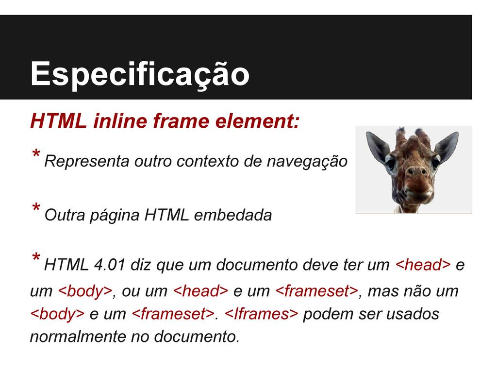 Especificação HTML inline frame element: * Repr...