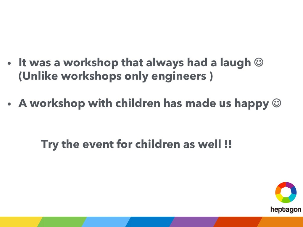 • It was a workshop that always had a laugh ☺ ...