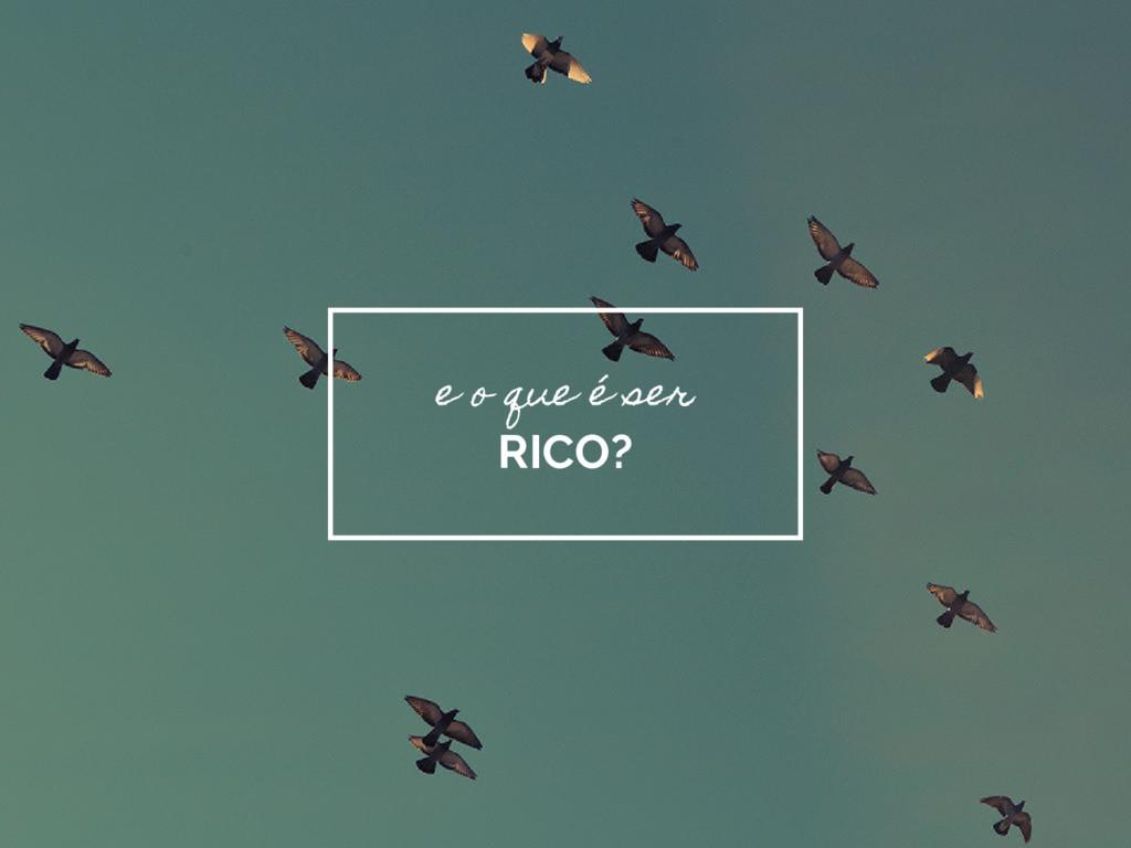 e o que é ser RICO?