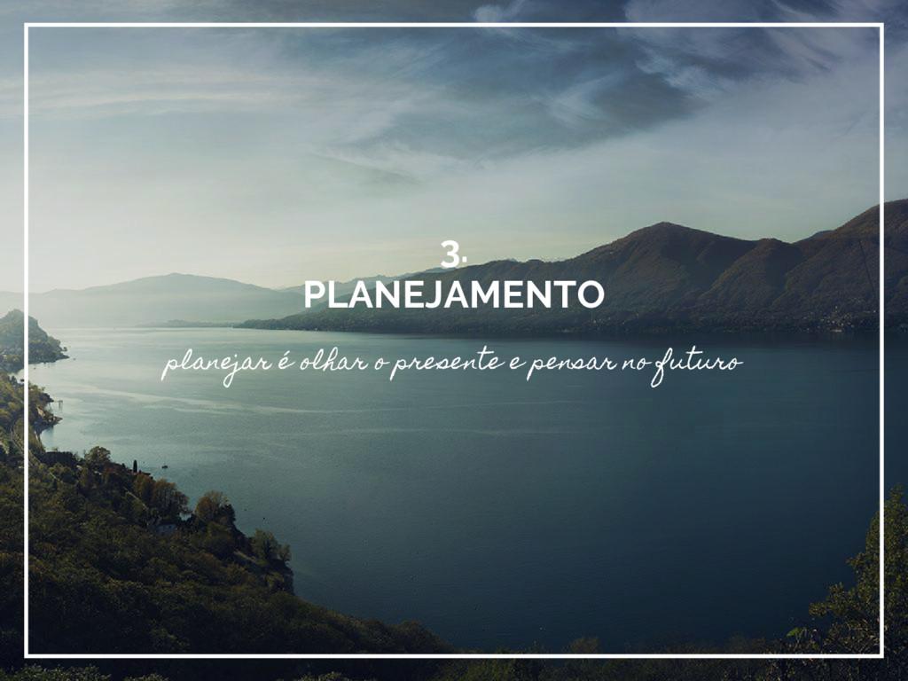 3. PLANEJAMENTO planejar é olhar o presente e p...