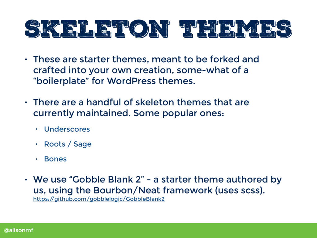 @alisonmf Skeleton Themes • These are starter t...