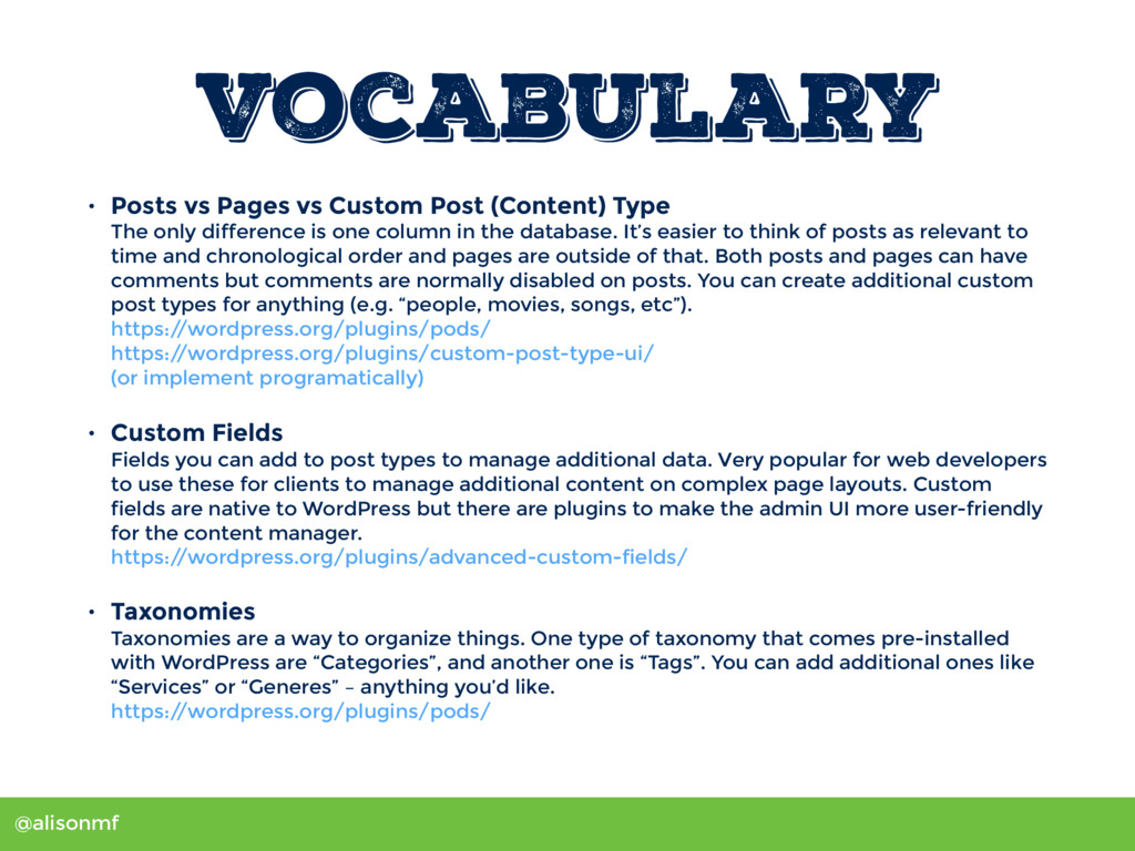 @alisonmf Vocabulary • Posts vs Pages vs Custom...