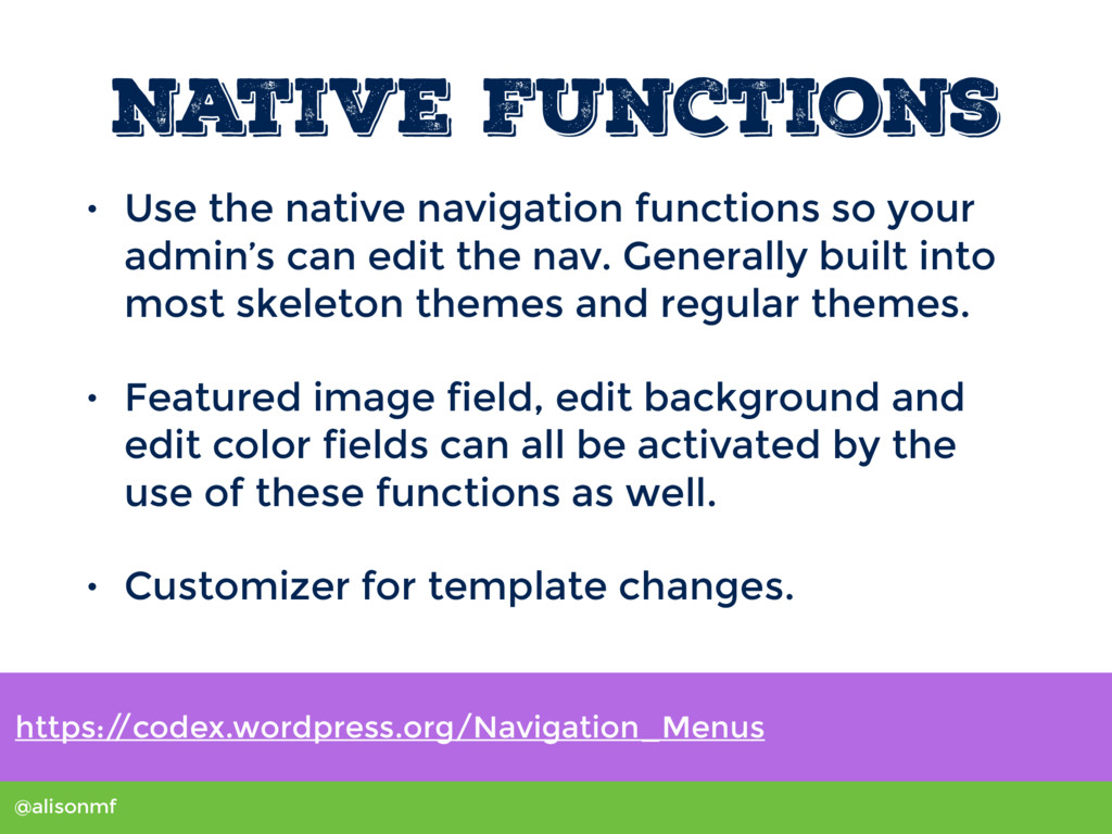 @alisonmf Native Functions • Use the native nav...