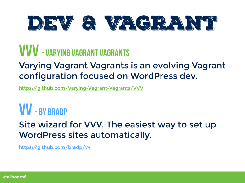 @alisonmf Dev & Vagrant VVV - Varying Vagrant V...