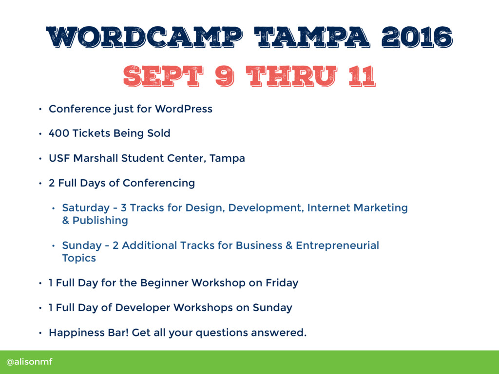 @alisonmf WordCamp Tampa 2016 Sept 9 thru 11 • ...